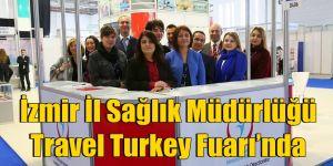 İzmir İl Sağlık Müdürlüğü Travel Turkey Fuarı'nda