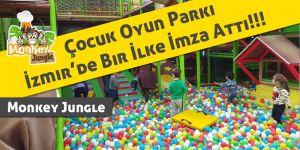 Monkey Jungle Çocuk Oyun Parkı İzmir'de Bir İlke İmza Attı
