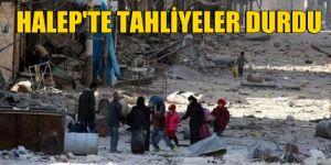 Halep'te tahliyeler durduruldu