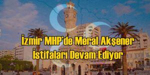 İzmir MHP'de 2 İlçe Başkanı Daha İstifa Ediyor