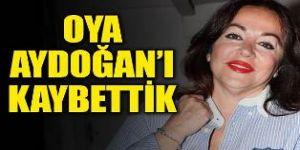 Oya Aydoğan'dan Acı Haber Bir Dönem Kapandı