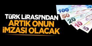 Yeni yılda Türk Lirası'nda artık onun imzası olacak!