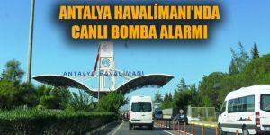 FLAŞ! Antalya Havalimanı'nda Suriyeli canlı bomba alarmı!
