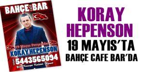Koray Hepenson 19 Mayıs'ta Bahçe Cafe Bar'da