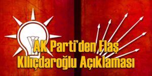 AK Parti'den Flaş Kılıçdaroğlu Açıklaması