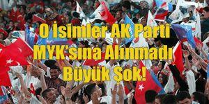 O İsimlere AK Parti'den Büyük Şok: MYK'ya Alınmadılar