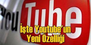 İşte Youtube'un Şok Eden Yeni Özelliği