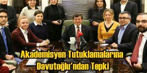 Akademisyen Tutuklamalarına Davutoğlu'ndan Tepki