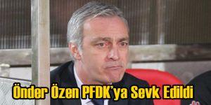 Göztepe'nin Hocası Önder Özen PFDK'ya Sevk Edildi