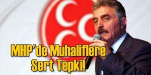 MHP'de Muhaliflere Sert Tepki!