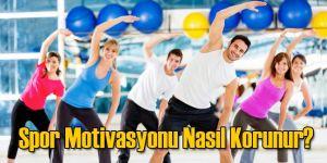 Spor Motivasyonu Nasıl Korunur?