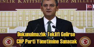 Dokunulmazlık Teklifi Gelirse CHP MYK'ya Sunacak
