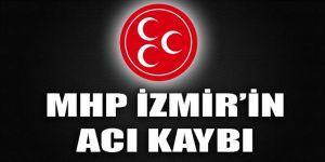 MHP İzmir'in acı kaybı