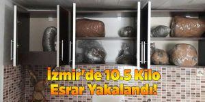 İzmir'de 10.5 Kilo Esrar Yakalandı!