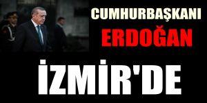 Cumhurbaşkanı Recep Tayyip Erdoğan İzmir'de