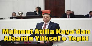 Mahmut Atilla Kaya'dan Alaattin Yüksel'e Tepki