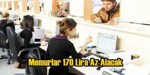 Memur Maaşlarına 170 Liraya Varan Gelir Vergisi