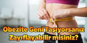 Obezite Geni Taşıyorsanız Zayıflayabilir misiniz?