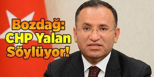 Bozdağ: CHP Yalan Söylüyor!