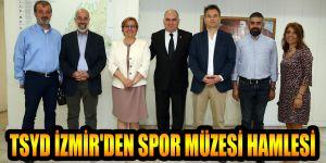 TSYD İZMİR'DEN SPOR MÜZESİ HAMLESİ