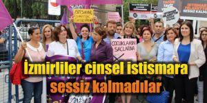 İzmirliler cinsel istismara sessiz kalmadılar