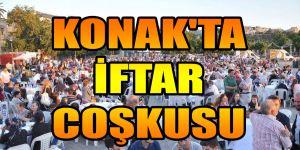 KONAK'TA İFTAR COŞKUSU