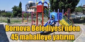 Bornova Belediyesi'nden 45 mahalleye yatırım