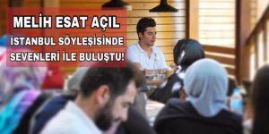 Melih Esat Açıl, İstanbul söyleşisinde sevenleriyle buluştu