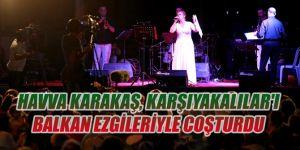 Havva Karakaş, Karşıyakalılar'ı Balkan ezgileriyle coşturdu