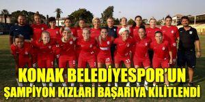 Konak Belediyespor'un şampiyon kızları başarıya kilitlendi