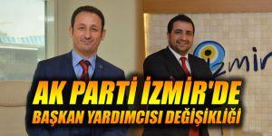 AK Parti İzmir'de Başkan Yardımcısı değişikliği
