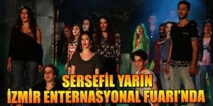 Sersefil yarın İzmir Enternasyonal Fuarı'nda