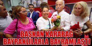 Başkan Karabağ Bayraklılarla bayramlaştı