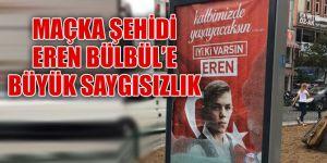 Maçka Şehidi Eren Bülbül'e Büyük Saygısızlık