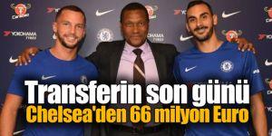 Transferin son günü Chelsea'den 66 milyon Euro