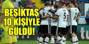 Beşiktaş 10 kişiyle güldü!