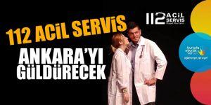 """""""112 Acil Servis"""" Ankarayı güldürecek"""