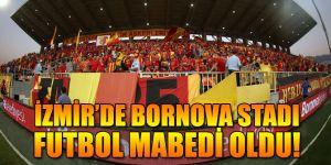 İzmir'de Bornova Stadı  futbol mabedi oldu