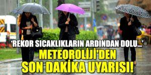 Meteoroliji'den son dakika uyarısı!
