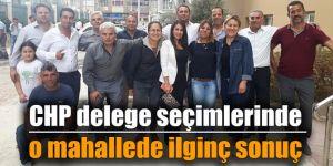 CHP delege seçimlerinde o mahallede ilginç sonuç