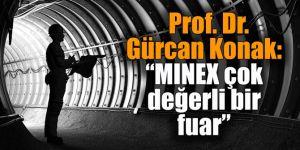 """Prof. Dr. Gürcan Konak: """"MINEX çok değerli bir fuar"""""""