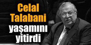 Celal Talabani yaşamını yitirdi