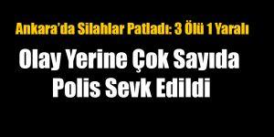 Ankara'da Silahlar Patladı Yaralı ve Ölüler Var