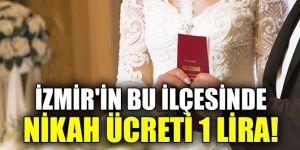 İzmir'in bu ilçesinde nikah ücreti 1 lira!