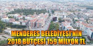Menderes Belediyesi'nin 2018 Bütçesi 159 Milyon TL