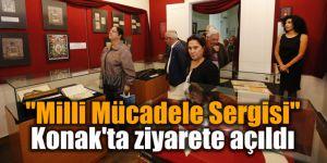 """""""Milli Mücadele Sergisi"""" Konak'ta ziyarete açıldı"""