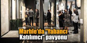 """Marble'da """"Yabancı Katılımcı"""" pavyonu"""