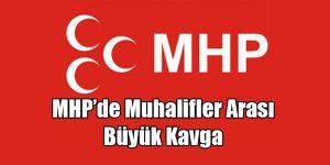 MHP'de Muhalifler Arasında Büyük Kavga