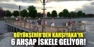 Büyükşehir'den Karşıyaka'ya 6 ahşap iskele geliyor
