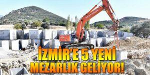 İzmir'e 5 yeni mezarlık geliyor